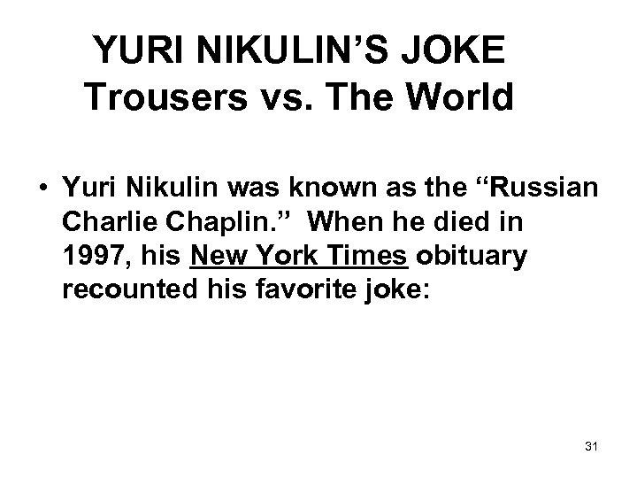 YURI NIKULIN'S JOKE Trousers vs. The World • Yuri Nikulin was known as the