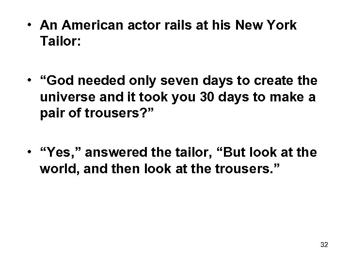 """• An American actor rails at his New York Tailor: • """"God needed"""