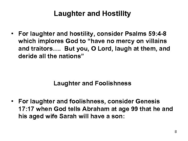 Laughter and Hostility • For laughter and hostility, consider Psalms 59: 4 -8 which