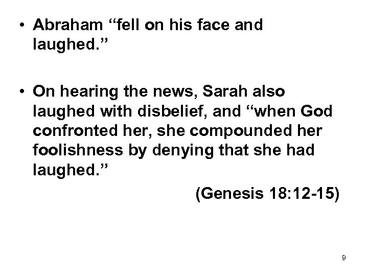 """• Abraham """"fell on his face and laughed. """" • On hearing the"""