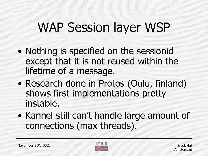 WAP Session layer WSP • Nothing is specified on the sessionid except that it
