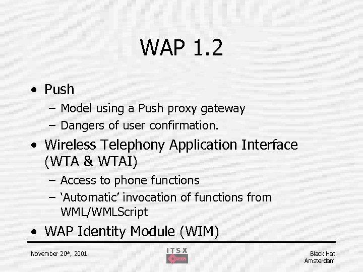 WAP 1. 2 • Push – Model using a Push proxy gateway – Dangers