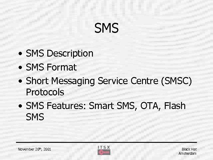 SMS • SMS Description • SMS Format • Short Messaging Service Centre (SMSC) Protocols