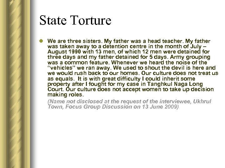 State Torture l We are three sisters. My father was a head teacher. My
