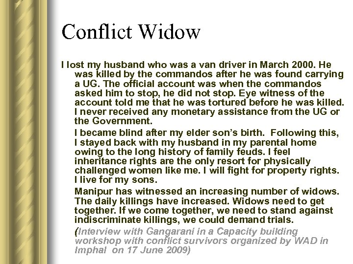Conflict Widow I lost my husband who was a van driver in March 2000.