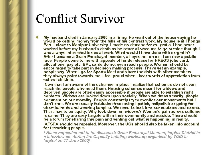 Conflict Survivor l My husband died in January 2006 in a firing. He went