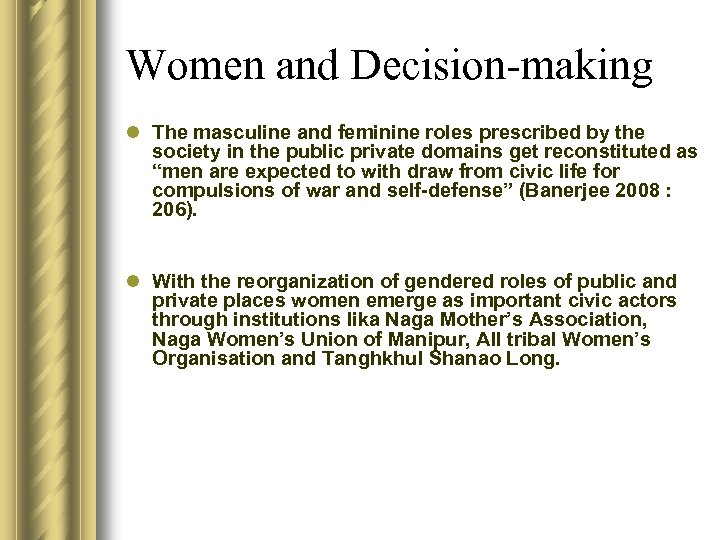 Women and Decision-making l The masculine and feminine roles prescribed by the society in