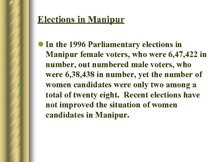 Elections in Manipur l In the 1996 Parliamentary elections in Manipur female voters, who
