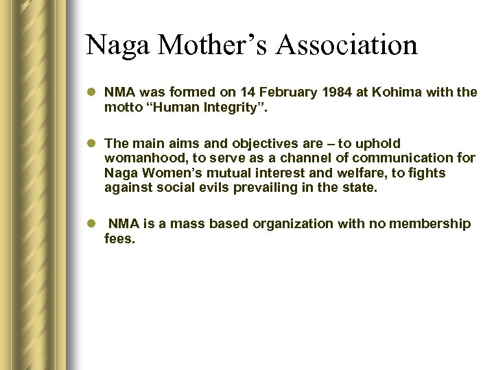 Naga Mother's Association l NMA was formed on 14 February 1984 at Kohima with