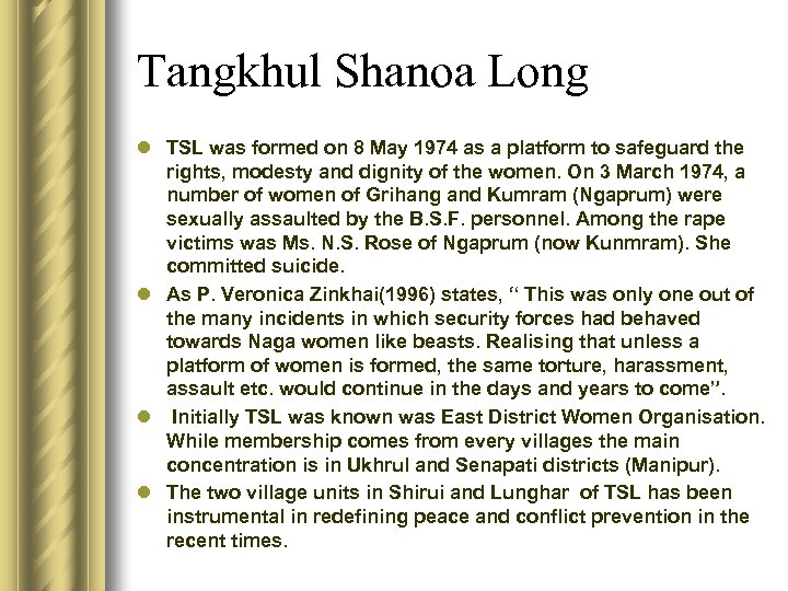 Tangkhul Shanoa Long l TSL was formed on 8 May 1974 as a platform