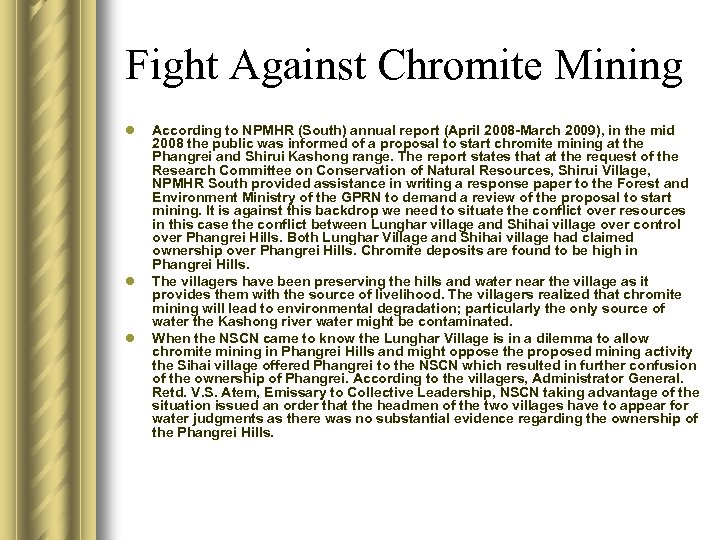 Fight Against Chromite Mining l l l According to NPMHR (South) annual report (April