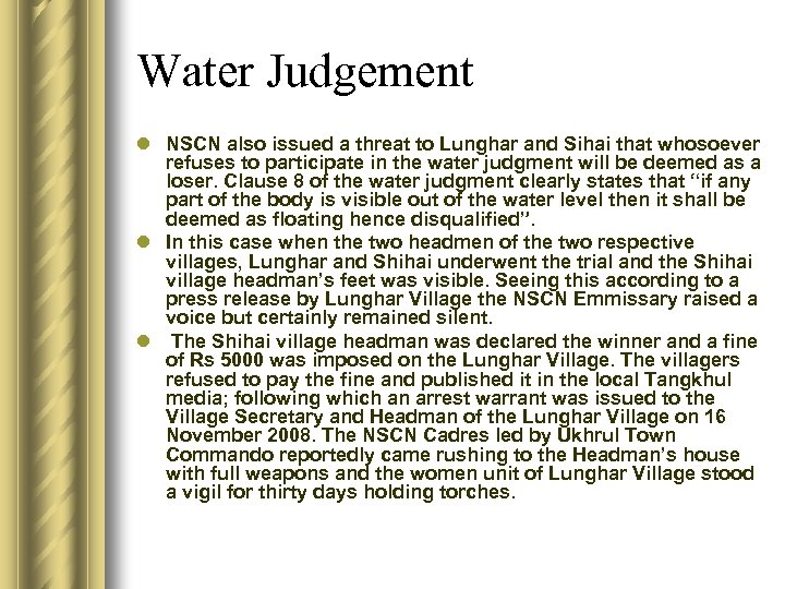 Water Judgement l NSCN also issued a threat to Lunghar and Sihai that whosoever