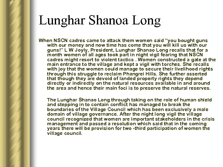 "Lunghar Shanoa Long When NSCN cadres came to attack them women said ""you bought"
