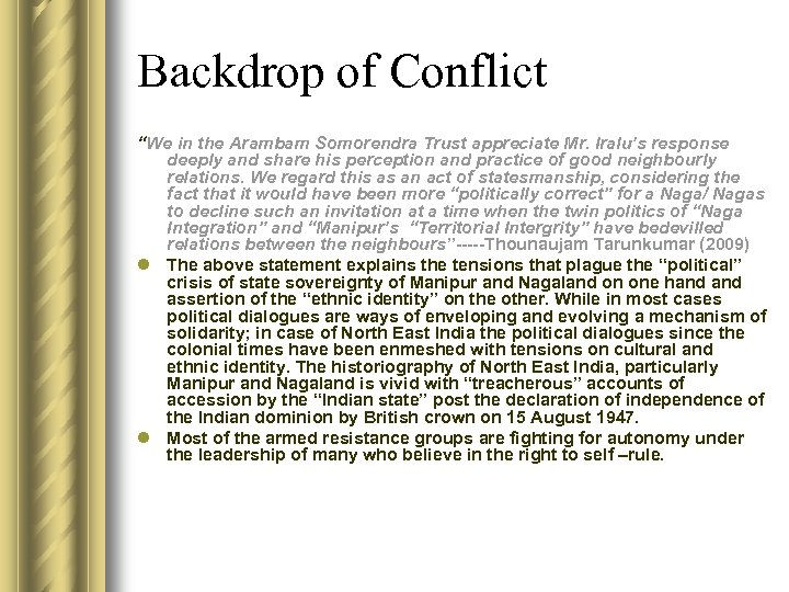 "Backdrop of Conflict ""We in the Arambam Somorendra Trust appreciate Mr. Iralu's response deeply"