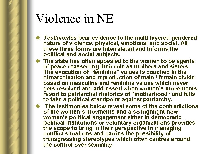 Violence in NE l Testimonies bear evidence to the multi layered gendered nature of