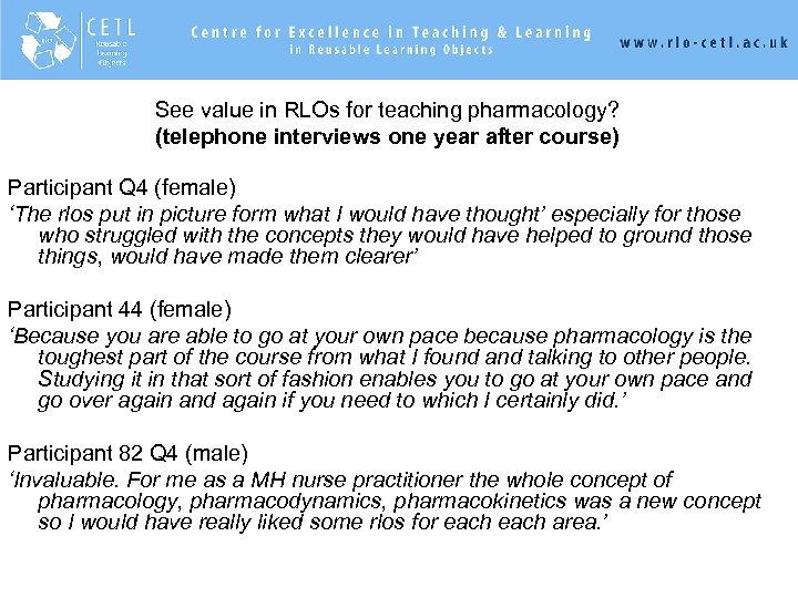 See value in RLOs for teaching pharmacology? (telephone interviews one year after course) Participant