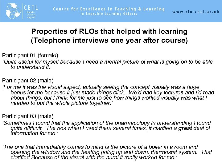 Properties of RLOs that helped with learning (Telephone interviews one year after course) Participant