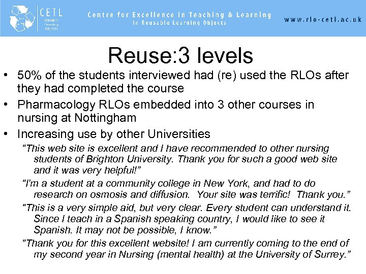 Reuse: 3 levels • 50% of the students interviewed had (re) used the RLOs