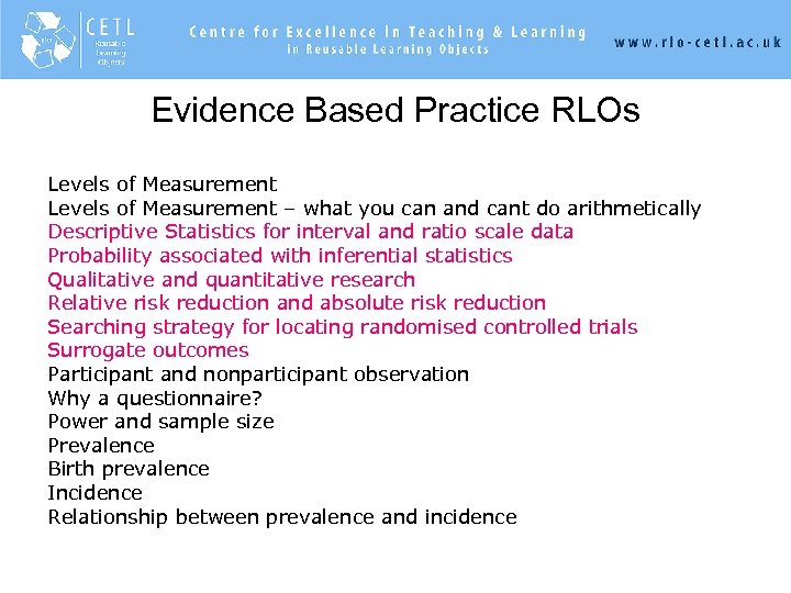 Evidence Based Practice RLOs Levels of Measurement – what you can and cant do