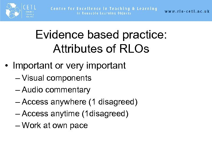 Evidence based practice: Attributes of RLOs • Important or very important – Visual components