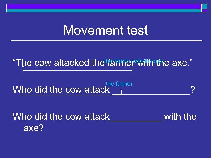 """Movement test """"The cow attacked thethe farmer with the axe. """" farmer with the"""