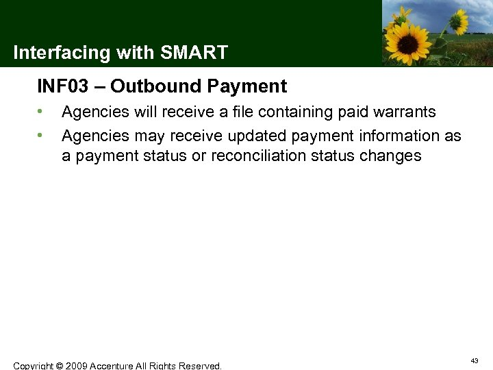 Interfacing with SMART INF 03 – Outbound Payment • • Agencies will receive a