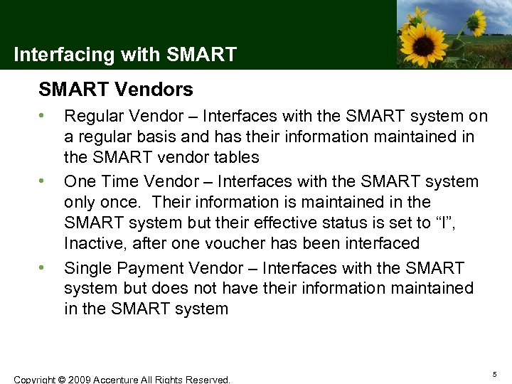 Interfacing with SMART Vendors • • • Regular Vendor – Interfaces with the SMART