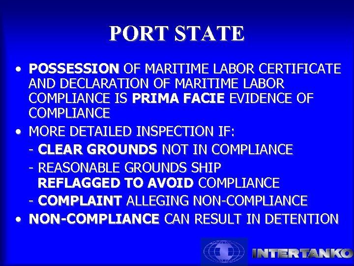 PORT STATE • POSSESSION OF MARITIME LABOR CERTIFICATE AND DECLARATION OF MARITIME LABOR COMPLIANCE