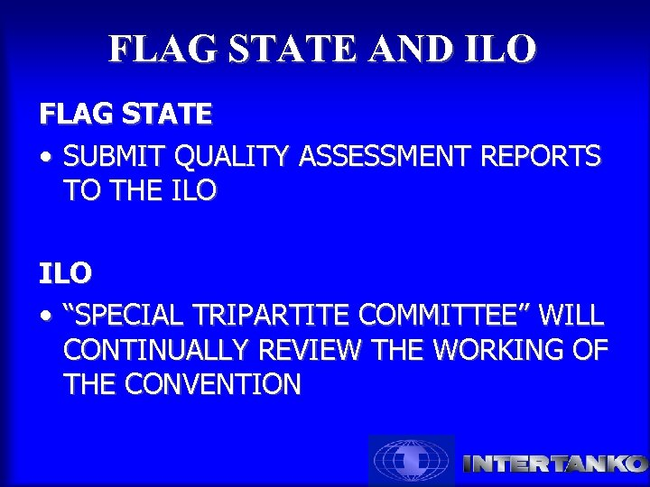 FLAG STATE AND ILO FLAG STATE • SUBMIT QUALITY ASSESSMENT REPORTS TO THE ILO