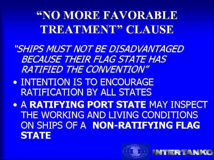 """""""NO MORE FAVORABLE TREATMENT"""" CLAUSE """"SHIPS MUST NOT BE DISADVANTAGED BECAUSE THEIR FLAG STATE"""