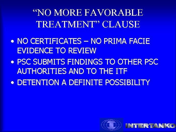 """NO MORE FAVORABLE TREATMENT"" CLAUSE • NO CERTIFICATES – NO PRIMA FACIE EVIDENCE TO"
