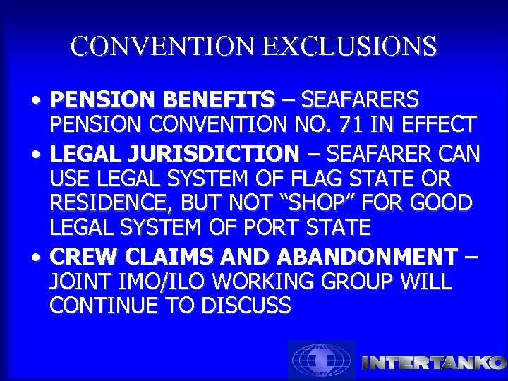 CONVENTION EXCLUSIONS • PENSION BENEFITS – SEAFARERS PENSION CONVENTION NO. 71 IN EFFECT •