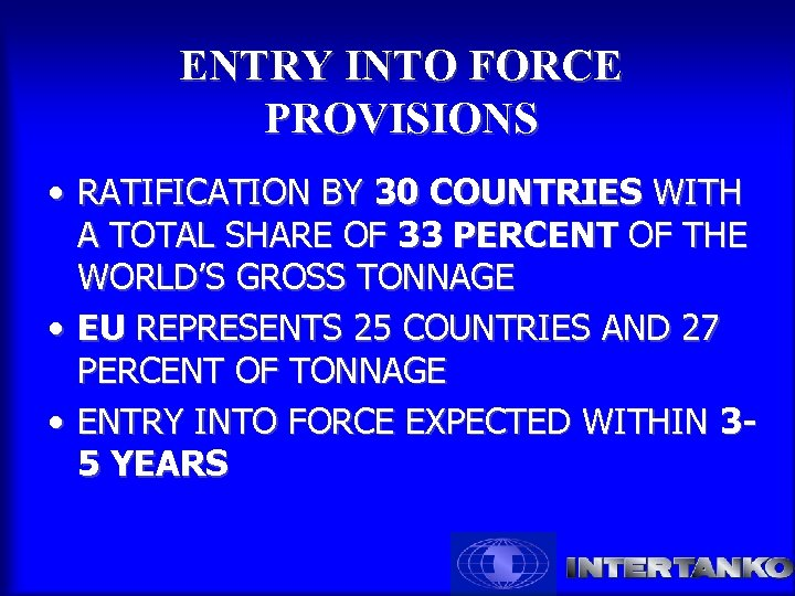 ENTRY INTO FORCE PROVISIONS • RATIFICATION BY 30 COUNTRIES WITH A TOTAL SHARE OF