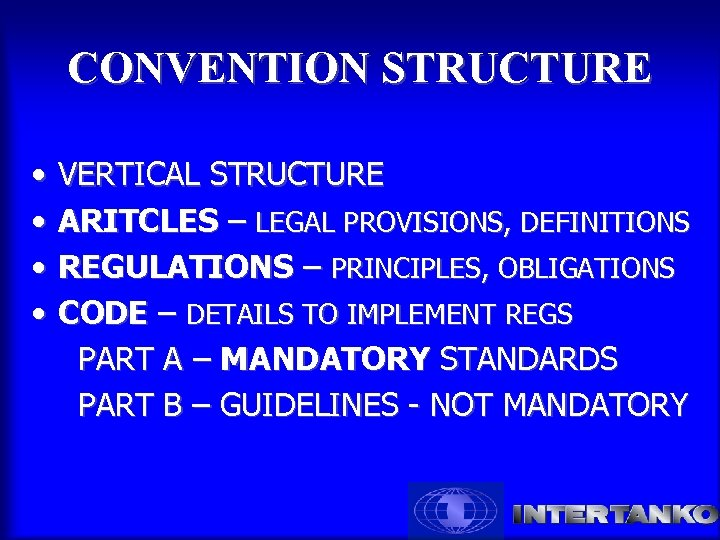 CONVENTION STRUCTURE • • VERTICAL STRUCTURE ARITCLES – LEGAL PROVISIONS, DEFINITIONS REGULATIONS – PRINCIPLES,