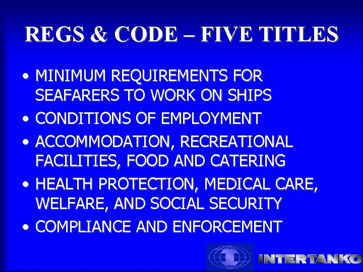 REGS & CODE – FIVE TITLES • MINIMUM REQUIREMENTS FOR SEAFARERS TO WORK ON