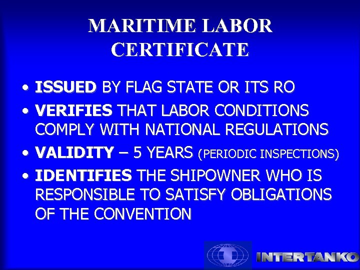 MARITIME LABOR CERTIFICATE • ISSUED BY FLAG STATE OR ITS RO • VERIFIES THAT