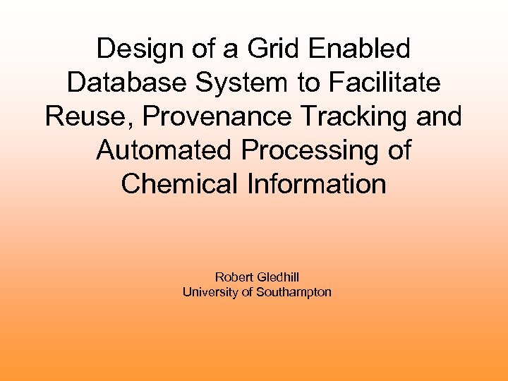 Design of a Grid Enabled Database System to Facilitate Reuse, Provenance Tracking and Automated