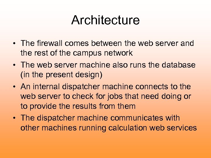 Architecture • The firewall comes between the web server and the rest of the
