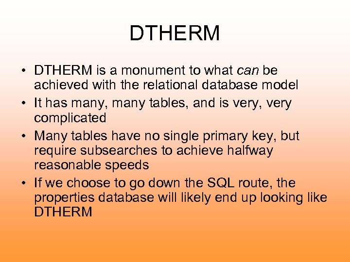 DTHERM • DTHERM is a monument to what can be achieved with the relational
