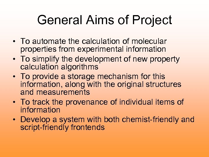 General Aims of Project • To automate the calculation of molecular properties from experimental