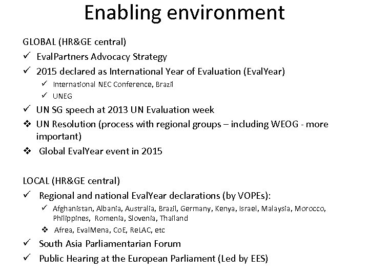 Enabling environment GLOBAL (HR&GE central) ü Eval. Partners Advocacy Strategy ü 2015 declared as