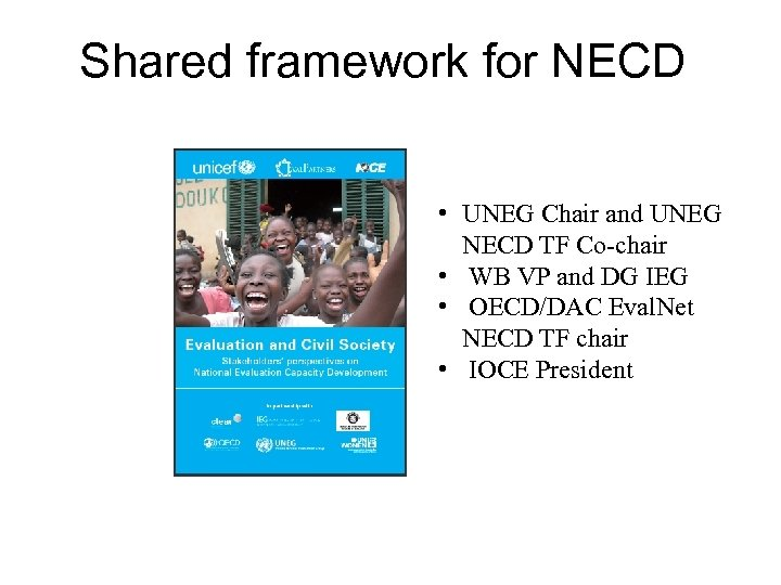 Shared framework for NECD • UNEG Chair and UNEG NECD TF Co-chair • WB