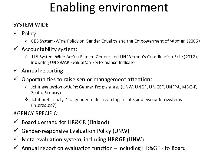 Enabling environment SYSTEM-WIDE ü Policy: ü CEB System-Wide Policy on Gender Equality and the