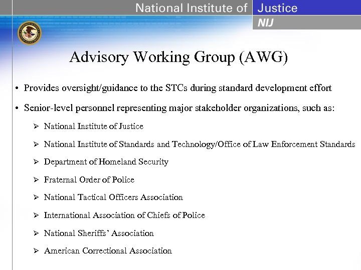 Advisory Working Group (AWG) • Provides oversight/guidance to the STCs during standard development effort