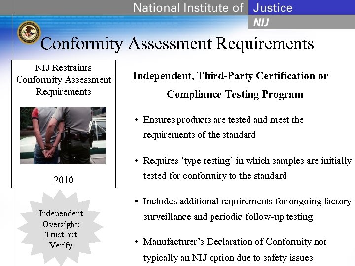 Conformity Assessment Requirements NIJ Restraints Conformity Assessment Requirements Independent, Third-Party Certification or Compliance Testing