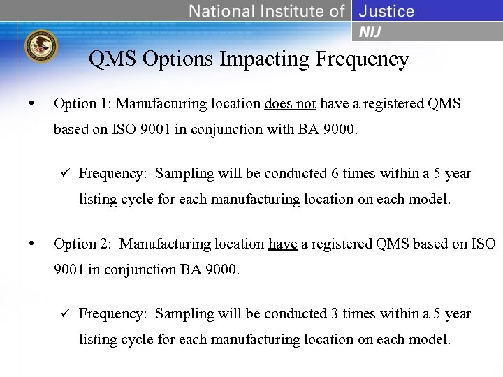 QMS Options Impacting Frequency • Option 1: Manufacturing location does not have a registered