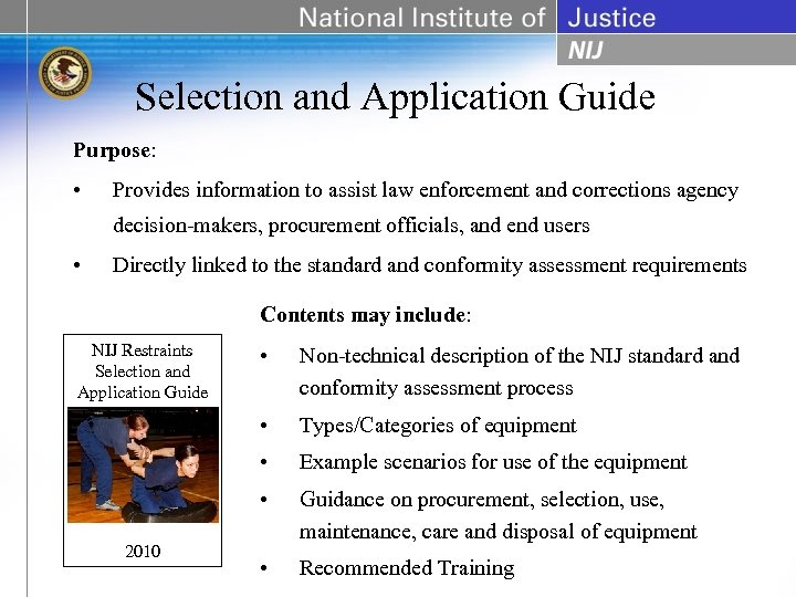 Selection and Application Guide Purpose: • Provides information to assist law enforcement and corrections