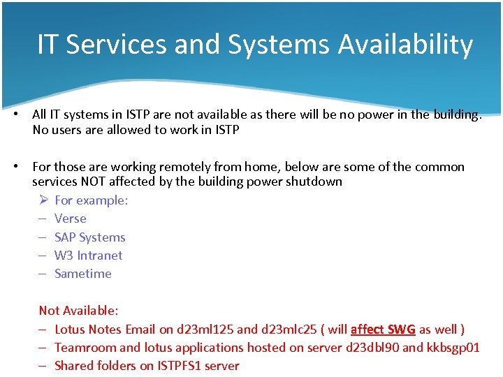 IT Services and Systems Availability • All IT systems in ISTP are not available