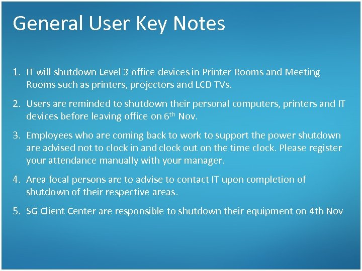 General User Key Notes 1. IT will shutdown Level 3 office devices in Printer