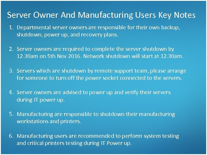 Server Owner And Manufacturing Users Key Notes 1. Departmental server owners are responsible for